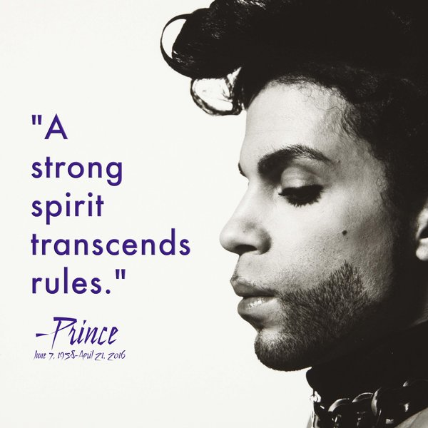 A Strong Spirit Transcends Rules ~ Prince